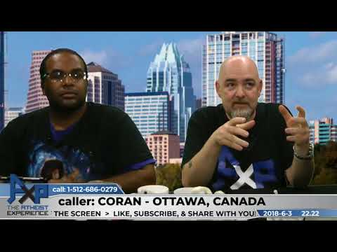 Determinism & Unmoved Mover | Coran - Ottawa, Canada | Atheist Experience 22.22