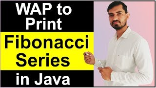 Program to Print Fibonacci Series in Java by Deepak