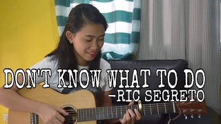 Video Don't Know What To Do - Ric Segreto(Cover) download in MP3, 3GP, MP4, WEBM, AVI, FLV Mei 2017