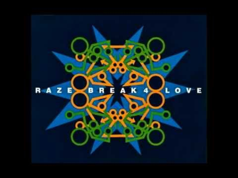 RAZE Break 4 Love (Original)