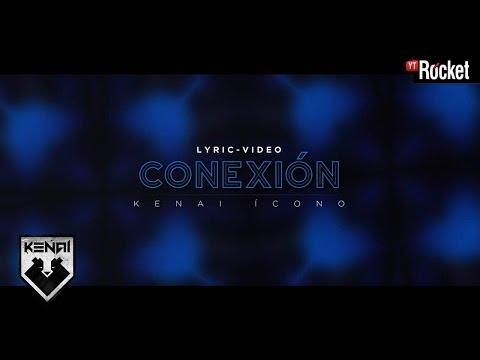 Letra Conexión Kenai