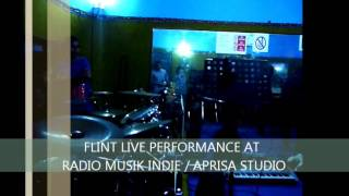 Flint Live Performance At Radio Musik Indie / Aprisa Studio 20 Januari 2012