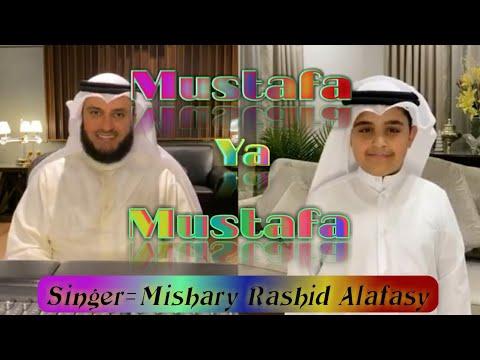 Mustafa ya Mustafa- Mishary Rashid alafasy