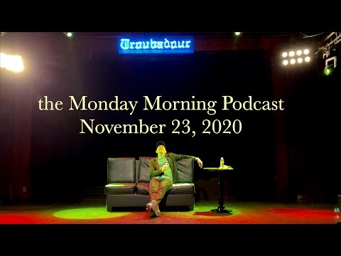 the Monday Morning Podcast 11-23-20 | Live at the Troubadour II