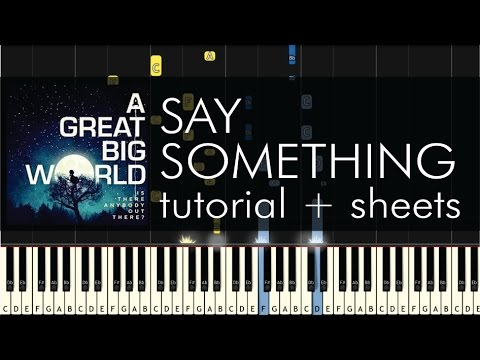 "How to Play ""Say Something"" by A Great Big World – Piano Tutorial"
