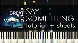 Say Something - Piano Tutorial - How to Play - A Great Big World - Sheets