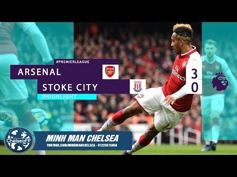 [ HIGHLIGHT ] Arsenal 3 - 0 Stoke ( 01/04/2018 )