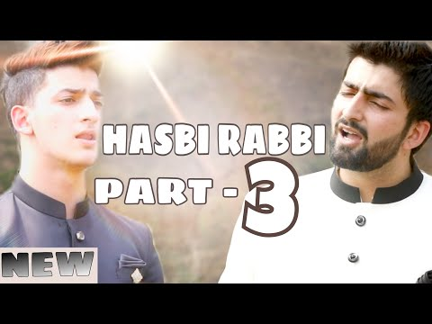 HASBI RABBI JALLALLAH PART 3  DANISH F DAR   DAWAR FAROOQ   BEST NAAT   2018   LA ILA HA ILALLAH