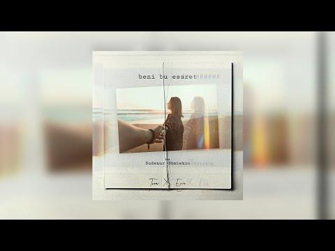 Tuva & Evir - Beni Bu Esaret (ft. Sudenur Güntekin)