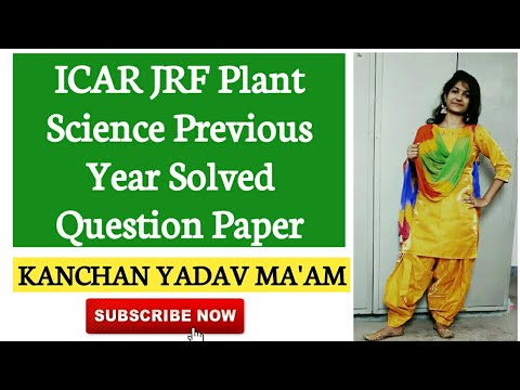 ICAR JRF Plant Science Previous Year Solved Question Paper |Kanchan Yadav Ma'am |Agriculture&GK