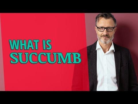 Succumb | Definition of succumb
