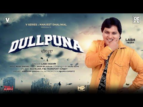 DULLPUNA : FULL Song   Labh Heera   Music Empire   Bilaspuri   New Punjabi Songs 2020   V Series