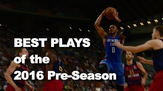 BEST Plays of the 2016 NBA Pre-Season! by NBA