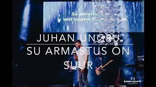 Download Lagu Juhan Ungru - Su armastus on suur Mp3