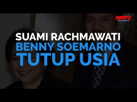 Suami Rachmawati, Benny Soemarno Tutup Usia