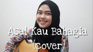Video Asal Kau Bahagia - Armada Band (cover by Sheryl Shazwanie) MP3, 3GP, MP4, WEBM, AVI, FLV Januari 2018