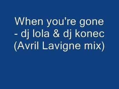 When you're gone - dj lola & dj konec (Avril Lavigne mix)