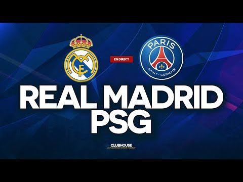 🔴 REAL MADRID - PSG // CHAMPIONS LEAGUE // ClubHouse ( rmcf vs paris )
