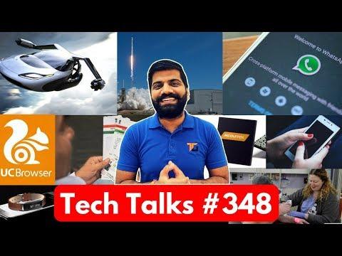 Tech Talks #348 - UC Browser Ban, Apple Anti Spam, Whatsapp Error, Infinix Zero 5, SpaceX Zuma