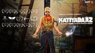 Katiyabaaz - Official Trailer
