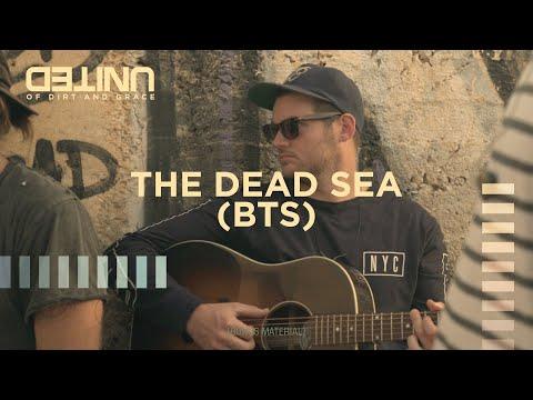 The Dead Sea (Bonus Material) Of Dirt And Grace - Hillsong UNITED