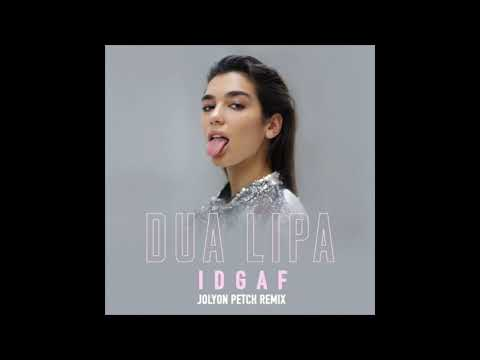 Dua Lipa   IDGAF Jolyon Petch Remix Extended Mix