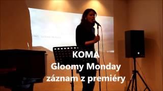 Video Premiéra Gloomy Monday, záznam