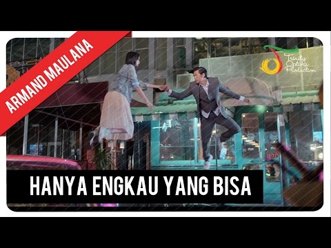 Download Lagu Armand Maulana - Hanya Engkau Yang Bisa | Official Video Clip Music Video