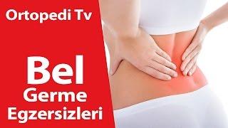 Bel Germe Egzersizleri - Ortopedik Bilgi