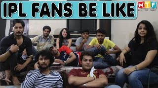 Video IPL FANS BE LIKE | WTF | WHAT THE FUKREY MP3, 3GP, MP4, WEBM, AVI, FLV April 2018