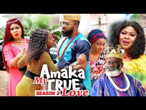 AMAKA MY TRUE LOVE (SEASON 2) {NEW MOVIE) - 2021 LATEST NIGERIAN NOLLYWOOD MOVIES