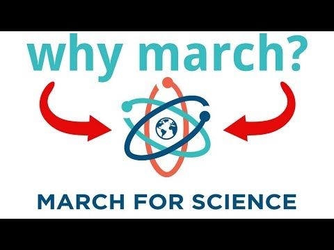Why Was The March for Science Necessary?