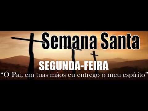 Segunda-Feira - Semana Santa