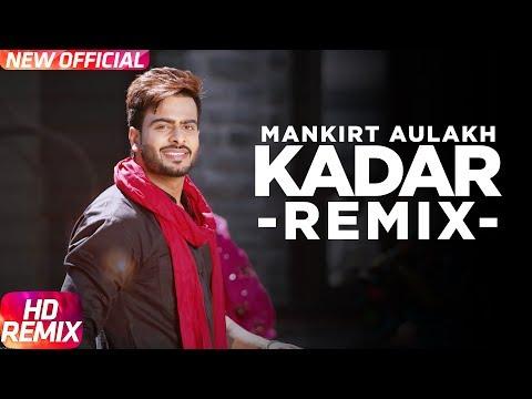 Kadar (Remix) | Mankirt Aulakh | Sukh Sanghera | Latest Punjabi Song 2016 | Speed Records