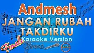 Andmesh - Jangan Rubah Takdirku FEMALE (Karaoke Lirik Tanpa Vokal) by GMusic