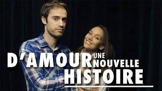 D'AMOUR, UNE NOUVELLE HISTOIRE - YouTube
