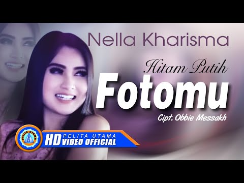 Nella Kharisma - Hitam Putih Fotomu (Official Music Video)
