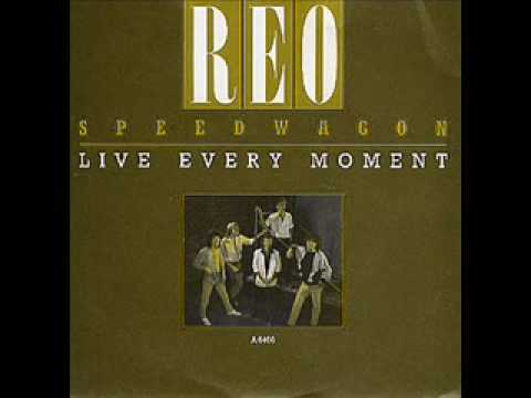 Live Every Moment (Song) by REO Speedwagon
