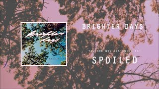 Video Brighter Days - Spoiled