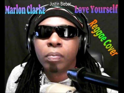 Justin Bieber 'Love Yourself' Reggae Cover MARLON CLARKE