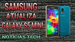 Tudocelular - Galaxy S5 Mini Recebe mais uma Atualização! NOTÍCIAS TECH