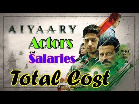 Aiyaary 2018 film  budget and price of actors  Shocking Salary of AIYAARI Movie