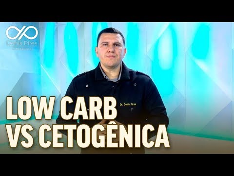 Diferenças da Dieta Low Carb e da Cetogênica - Dr Denis Pires Nutricionista