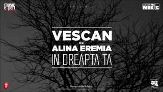 Vescan cu Alina Eremia - In Dreapta Ta (Official Single)