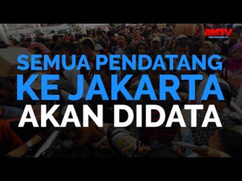 Semua Pendatang Ke Jakarta Akan Didata
