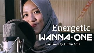 Energetic (에너제틱) - Wanna One 워너원 (Live Cover by Tiffani Afifa)