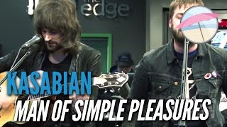 Video Kasabian - Man of Simple Pleasures (Live at the Edge) MP3, 3GP, MP4, WEBM, AVI, FLV Oktober 2018