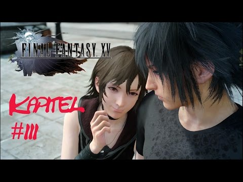Kapitel 3- Die weite Welt - Final Fantasy XV Story Walktrough -  [New Game+] [Deutsch] [FullHD]