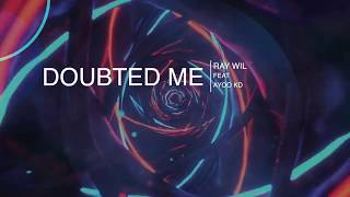 Doubted Me - RayWil Ft. Ayoo KD(Official Lyric Video)