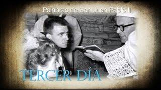 NOVENA A SAN JUAN PABLO II - TERCER DÍA